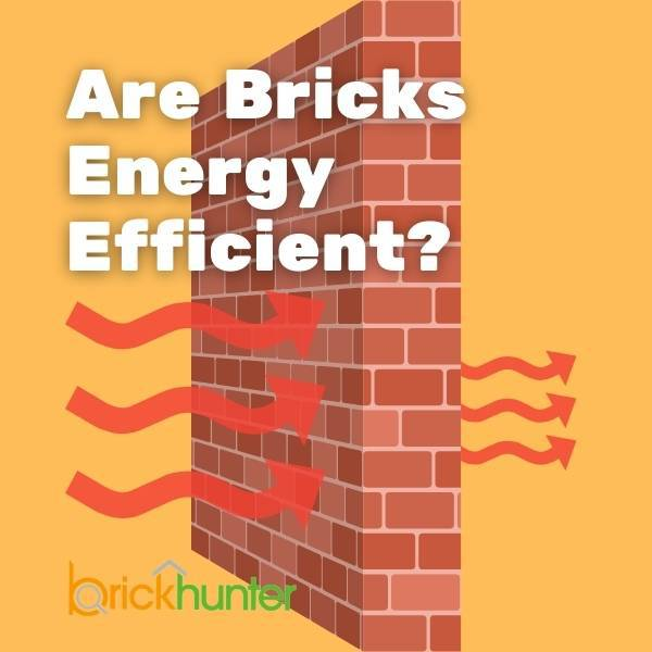 Are Brick Houses More Energy Efficient?