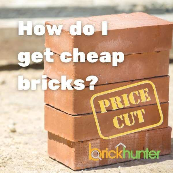 How Do I Get Cheap Bricks?