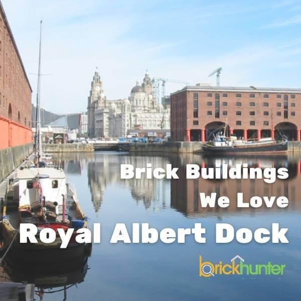 Brick Buildings We Love: Royal Albert Dock