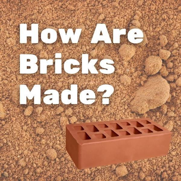 How Are Bricks Made?