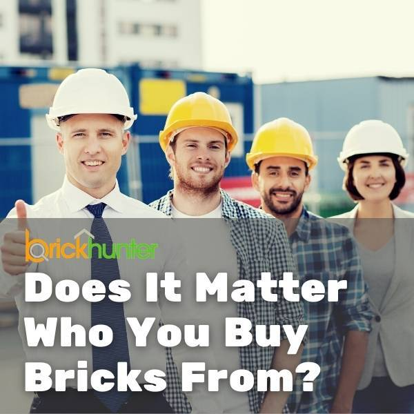 Does It Matter Who You Buy Your Bricks From?