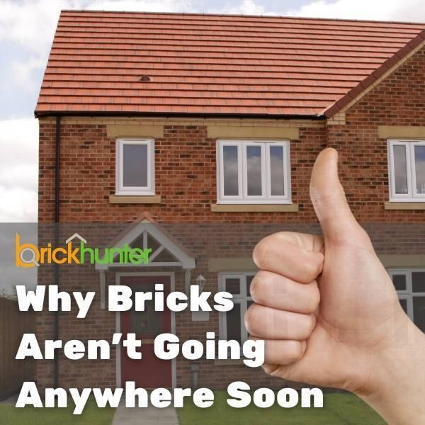 Why Bricks Aren't Going Anywhere Soon