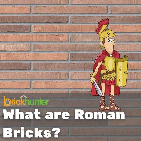 What Are Roman Bricks?